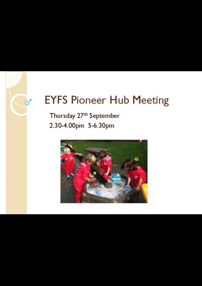 EYFS Pioneer Hub Meeting 27/09/2018